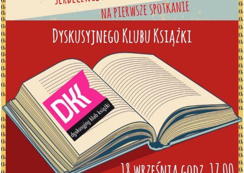 Jeżeli lubisz czytać i rozmawiać o książkach zapraszamy 18 września godz. 17.00 – to spotkanie jest dla Ciebie.