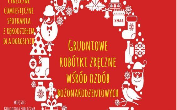 Grudniowe robótki zręczne wśród ozdób bożonarodzeniowych /4 grudnia br./