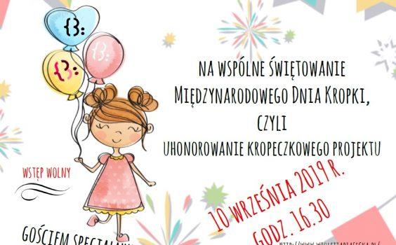 Wspólne świętowanie Międzynarodowego Dnia Kropki, czyli uhonorowanie kropeczkowego projektu.