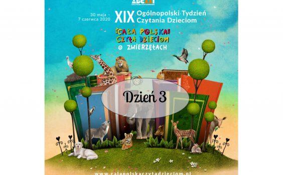 Cała Polska czyta o zwierzętach, czyli Dzień 3 XIX Ogólnopolskiej, zaś III Babickiej edycji Tygodnia Czytania Dzieciom!