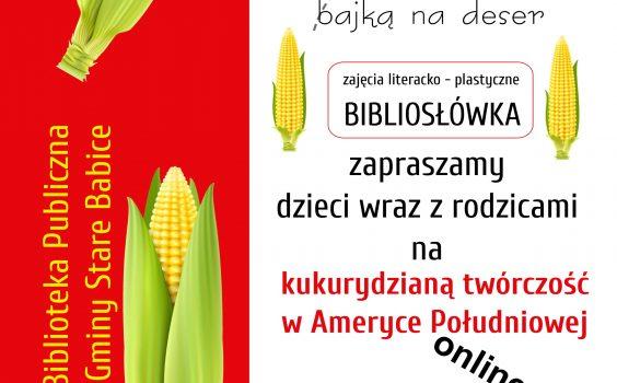 Podróż po krainie książek z bajką na deser, czyli kukurydziana twórczość w Ameryce Południowej online.