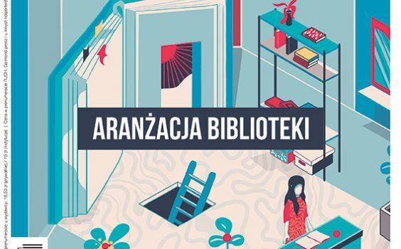 Biblioteczny szyk, czyli aranżacja przestrzeni bibliotecznej ; Biblioteka Publiczna 11/2020 ; s. 44 – 46