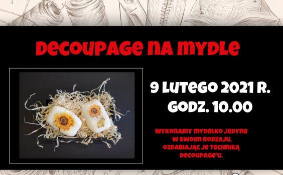 Decoupage na mydle, czyli lutowe robótki zręczne online.