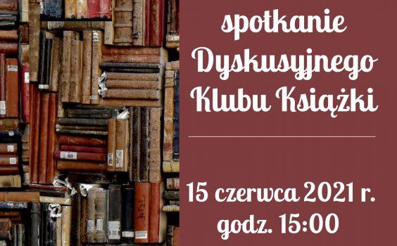 16. spotkanie Dyskusyjnego Klubu Książki.